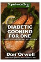 Diabetic Cooking For One: 160+ Recipes, Diabetics Diet,Diabetic Cookbook For One