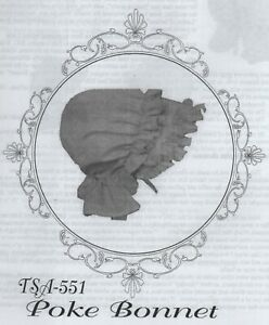 Civil War Style POKE BONNET PATTERN Timeless Stitches TSA-551