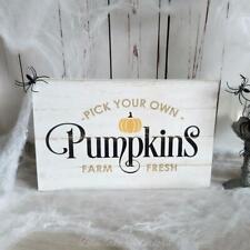 Pick Your Own Farm Fresh Pumpkins Wooden Halloween Plaque