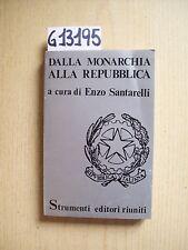 E. SANTARELLI - DALLA MONARCHIA ALLA REPUBBLICA - EDITORI RIUNITI - 1974