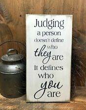 Wood Inspirational Sign, Judging A Person Doesn't Define Who They Are If Defines