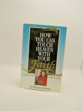 How You Can Touch Heaven With Your Faith by Richard Roberts