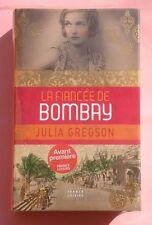 La fiançée de Bombay Julia Gregson roman Neuf