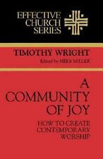 A Community of Joy: How to Create Contemporary Worship (Effective Church Series