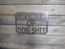 Beware of Dog S&!t metal sign