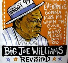 Revisited by Big Joe Williams NEW! CD , Delta Blues, Folk ,Baby Please Don't Go