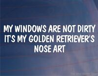 MY WINDOWS ARE NOT DIRTY IT'S MY GOLDEN RETRIEVER'S NOSE ART Funny Car Sticker
