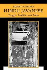 Hindu Javanese: Tengger Tradition and Islam by Hefner, Robert W.