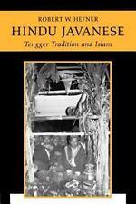 Hindu Javanese - Tengger Tradition and Islam by Robert W. Hefner (1990,.