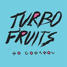 No Control - Turbo Fruits (2015, CD NEUF)