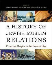 NEW A History of Jewish-Muslim Relations: From the Origins to the Present Day