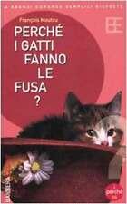 Perché i gatti fanno le fusa? - François Moutou - libro nuovo in Offerta!