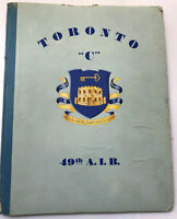 Toronto C, 49th Armored Infantry Battalion, 8th Arm Div, WWII Unit History Book