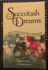 Succotash Dreams: ...and Other Fond Food Memories by Karen Miller paperback