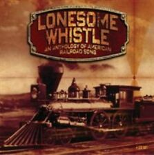 Lonesome Whistle - an Anthology of American Railroad Song Various Artists Audio