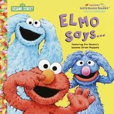 Elmo Says (Junior Jellybean Books(TM))