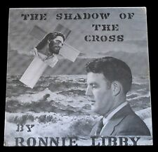 RONNIE LIBBY-THE SHADOW OF THE CROSS-RELIGIOUS-PRIVATE PRESS-SEALED LP
