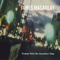 James Macaulay and The Happy Hoppy Orchestra - Today Will Be Another Day [CD]