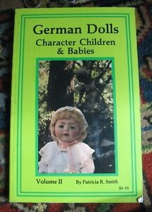 German Dolls: Character Children and Babies by Patricia Smith