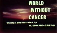 World Without Cancer DVDROM 55 Minutes Edward Griffin Health Conspiracy Laetrile