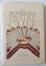 The Professional Pastry Chef by Bo Friberg (1985, Hardcover w/ DJ)
