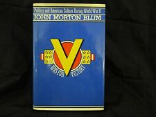 V Was For Victory by John Morton Blum (Politics and Culture During World War II)
