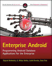 Enterprise Android: Programming Android Database Applications for the...