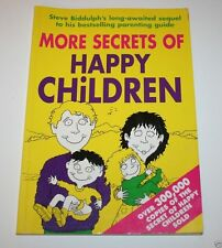 More Secrets of Happy Children, Steve Biddulph, 1997 - Parenting - Childcare