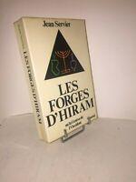 Les forges d'Hiram ou la Genèse de l'Occident par Jean Servier