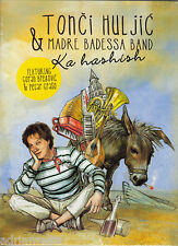 TONCI HULJIC & MADRE BADESSA BAND CD Ka Hashish Album 2011 Goran Bregovic Graso