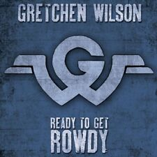 Gretchen Wilson - Ready To Get Rowdy [New CD]
