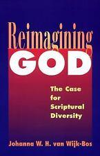Reimagining God: The Case for Scriptural Diversity Johanna W. H. van Wijk-Bos P