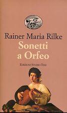 Rainer Maria Rilke = SONETTI A ORFEO