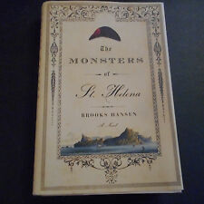 Monsters of St Helena Brooks Hansen novel of Napoleon Bonaparte's Last Exile h/c