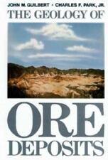 The Geology of Ore Deposits by Park  Jr., Charles F., Guilbert, John. 0716714566
