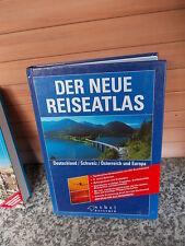 Der neue Reiseatlas: Deutschland / Schweiz / Österreich und Europa