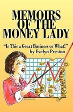 Memoirs of the Money Lady : Is This a Gre by Evelyn Preston (Paperback)