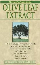 Olive Leaf Extract: Nature's Antibiotic by Walker D.P.M., Morton