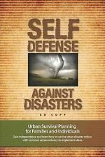 Self Defense Against Disasters: Urban Survival Planning for Families and Individ