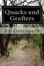Quacks and Grafters by Ex-Osteopath (2015, Paperback)
