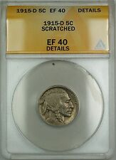 1915-D Buffalo Nickel 5c Coin ANACS EF-40 Details Scratched