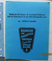 notes on the B&A R.R. Milo Brownville Maine - william sawtell