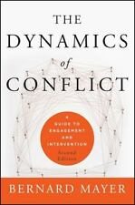The Dynamics of Conflict : A Guide to Engagement and Intervention by Bernard...