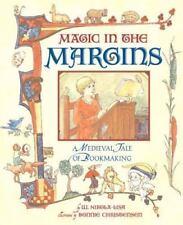 Magic in the Margins: A Medieval Tale of Bookmaking B.Christensen W. Nikola-Lisa