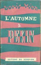 RARISSIME EO ÉDITIONS DU SCORPION 1947 BORIS VIAN : L'AUTOMNE A PÉKIN
