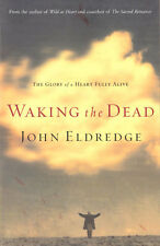 NEW Christian Spiritual Growth Book! Waking the Dead - John Eldredge