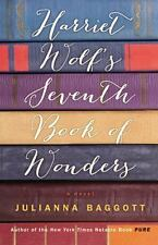 Harriet Wolf's Seventh Book of Wonders: A Novel by Baggott, Julianna
