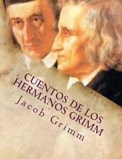 Cuentos de Los Hermanos Grimm by Jacob Grimm and Wilhelm Grimm (2015, Paperback)