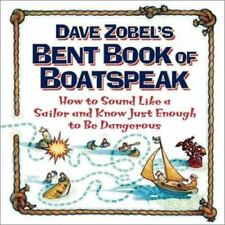 Dave Zobel's Bent Book of Boatspeak: How to Sound Like a Sailor and Know Just En