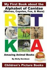 My First Book about the Alphabet of Canidae(Wolves, Coyotes, Fox, and More) -.